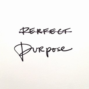 purpose over perfect