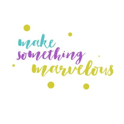 make something marvelous